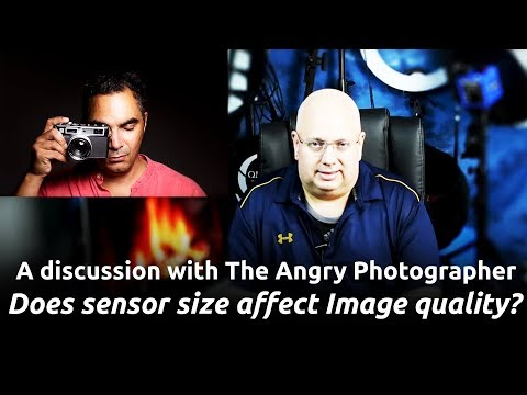 THE ANGRY PHOTOGRAPHER. DOES SENSOR SIZE AFFECT PHOTOGRAPHIC IMAGE QUALITY