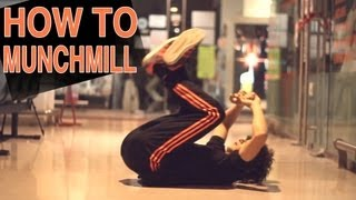 How to Munchmill - Breakdance Tutorial by KAIO