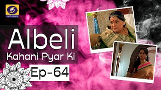 Albeli... Kahani Pyar Ki - Ep #64
