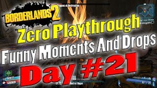 Borderlands 2 | Zero Playthrough Funny Moments And Drops | Day #21