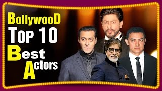 Top 10 Famous and Best Bollywood Actors of all time