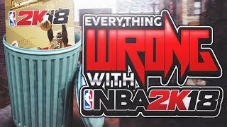 EVERYTHING WRONG IN NBA 2K18! - IS NBA 2K18 TRASH? - IS NBA 2K18 WORTH BUYING?