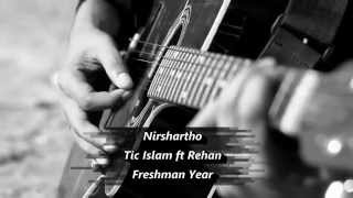 Nirshartho Official Music Video ( Re-Edited Version ) by Tic Islam ft Rehan