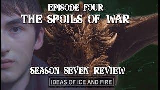 Game of Thrones Season 7 EP4 (The Spoils of War) In-Depth Review, Recap, Predictions, Explanations