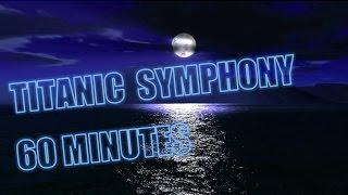 Titanic Symphony 60 Minutes Version HD 1080p (With Rain In Background)