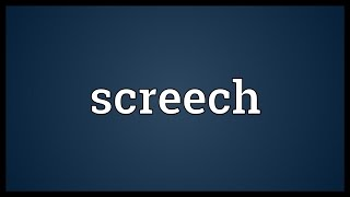 Screech Meaning