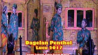 Dagelan Penthol Lucu 2017-Janger Laksono wahyu Pentul Budoyo