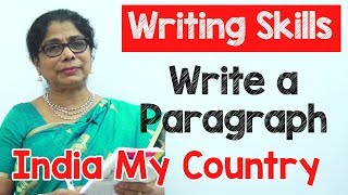 How to Write a Paragraph about India My Country in English | Composition Writing  | Reading Skills