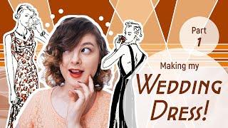 Making My Wedding Dress! (Part 1)