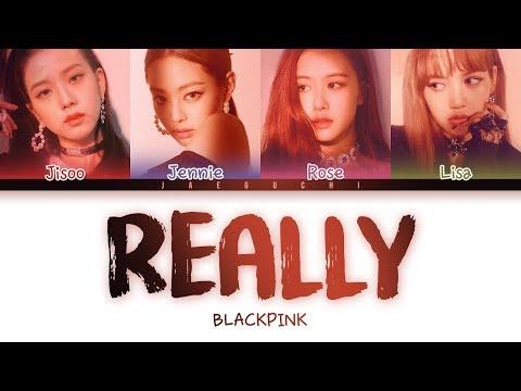 BLACKPINK - 'REALLY' LYRICS (Color Coded EngRomHan)