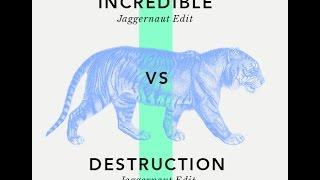 Incredible Vs Destruction (Jaggernaut Edit) - Borgore & Carnage Vs Dimitri Vegas & Like Mike