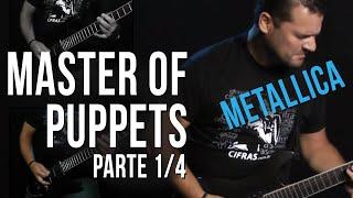 Metallica - Master of Puppets - Parte 1/4 (como tocar - aula de guitarra)