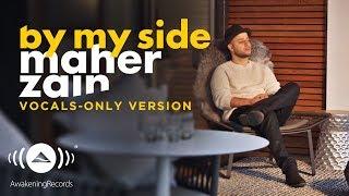 Maher Zain - By my side | ماهر زين | (Vocals Only - بدون موسيقى) | Official Lyric Video