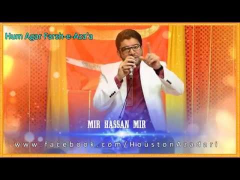 Hum agar Farsh-e-Aza'a by Mir Hassan Mir