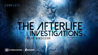 The Afterlife Investigations | Edição Brasileira (Completo) (Espiritismo) [CM+P]
