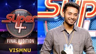 Super 4 I Vishnu- Final  Audition  I Mazhavil Manorama