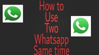 How to use two whatsapp on Mobile phone at a same time