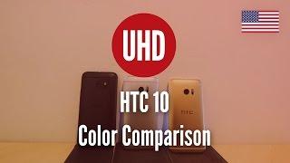 HTC 10 Color Comparison [4K UHD]