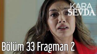Kara Sevda 33. Bölüm 2. Fragman