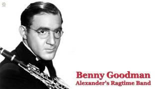 Alexander's Ragtime Band - Benny Goodman [HQ]