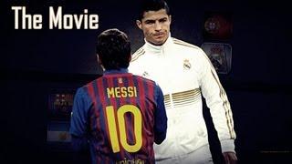 Cristiano Ronaldo Vs Lionel Messi 2011/2012 The Movie