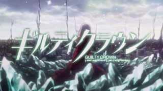 Guilty Crown opening 2 HD full