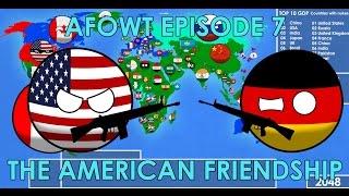 Alternate Future Of The World (Episode 7) The American Friendship