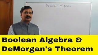 Boolean algebra and DeMorgan's Theorems
