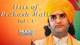 Hits of Prakash Mali Vol - 1 | AUDIO Jukebox | Nonstop Hits | Rajasthani Bhajan | New Mp3 Songs 2016