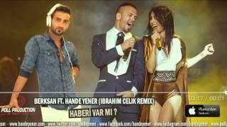 Berksan & Hande Yener - Haberi Var mı (İbrahim Çelik Remix) 2014