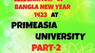 Celebrating Bangla new year'1423 at Primeasia University Part-2