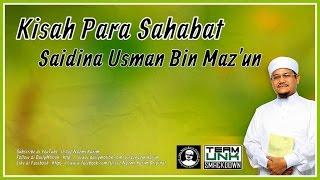 Ustaz Nazmi Karim: Saidina Usman Bin Maz'un