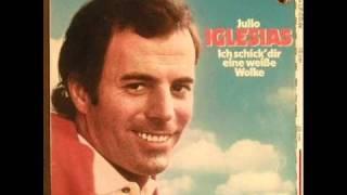 Julio Iglesias- Con Amor O Sin Amor (ich Schink Dir Eine Weisse Wolke)