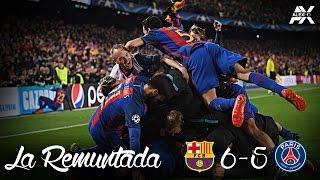 FC Barcelona vs PSG ● La Remuntada ● The Movie 2017 |HD