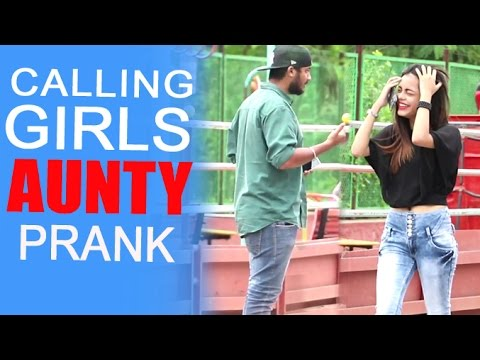 Calling HOT Girls 'AUNTY' Prank By Raj - Baap Of Bakchod