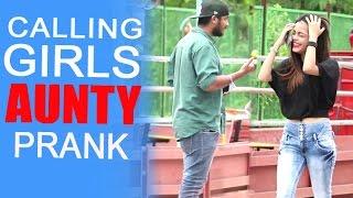 Calling HOT Girls 'AUNTY' Prank By Raj - Baap Of Bakchod