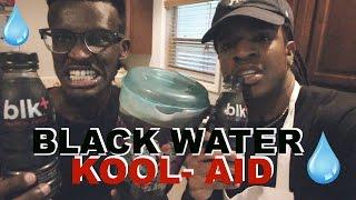 BLACK WATER KOOL-AID TASTE TEST !! (Blk Water)