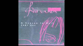 Nirvana - A Season in Hell Part 1 CD1 [Full Bootleg and Download]