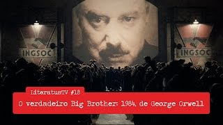 O verdadeiro Big Brother: 1984, de George Orwell | LiteratusTV #18