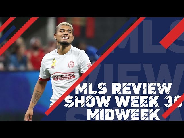 Atlanta United stay hot, clinch playoff berth | MLS Review Show, Week 30 Midweek