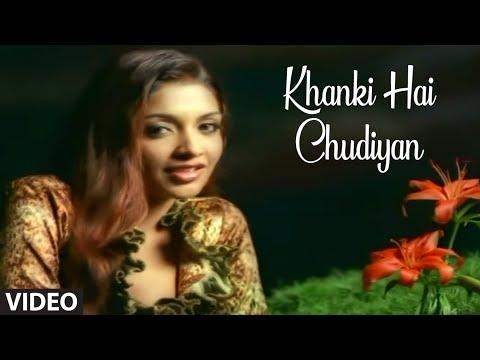 Khanki Hai Chudiyan (Full Video Song) - Tanya Singh Songs