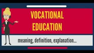 What is VOCATIONAL EDUCATION? What does VOCATIONAL EDUCATION mean? VOCATIONAL EDUCATION meaning