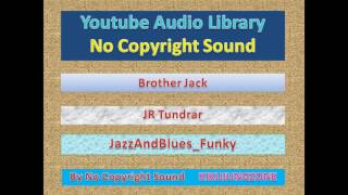 NoCopyrightSounds - EP#718  Brother Jack_JR Tundra_JazzAndBlues_Funky