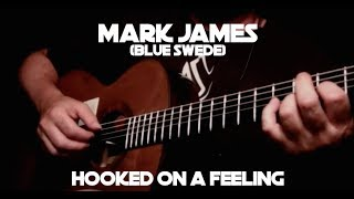Hooked on a Feeling (Mark James/Blue Swede) - Fingerstyle Guitar