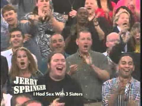 I Had Sex With 3 Sisters (The Jerry Springer Show)