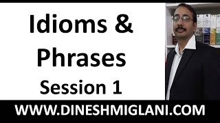 Idioms & Phrases Session 1 by Dinesh Miglani Sir