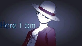 One Piece [ A M V ] Here i am