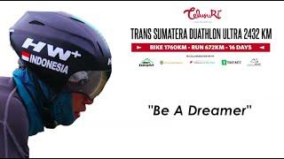 Be A Dreamer - Trans Sumatera  Duathlon With Hendra Wijaya