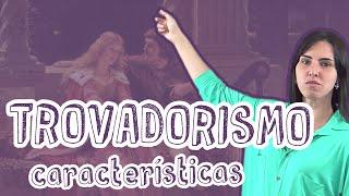 Português - Trovadorismo - Aula 2 - Características