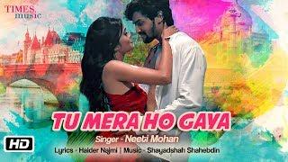 Tu Mera Ho Gaya | Official Video | Neeti  Mohan | Shayadshah Shahebdin | Haider Najmi